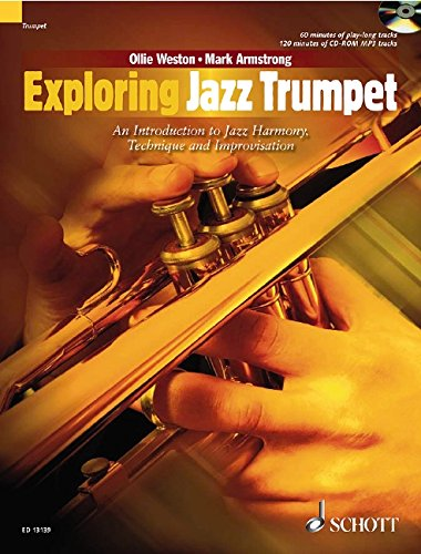 Exploring Jazz Trumpet: An Introduction to Jazz Harmony, Technique and Improvisation. Trompete. Ausgabe mit CD. (Schott Pop-Styles)