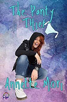 The Panty Thief by [Annette Mori]