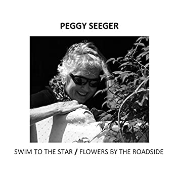Swim To the Star/Flowers By the Roadside