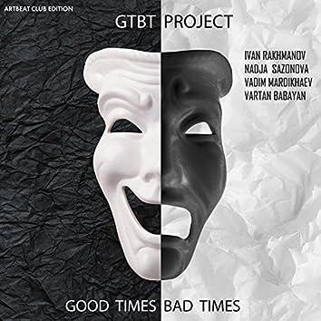 GTBT Project (feat. Nadja Sazonova, Vadim Mardikhaev, Vartan Babayan) [Good Times Bad Times]
