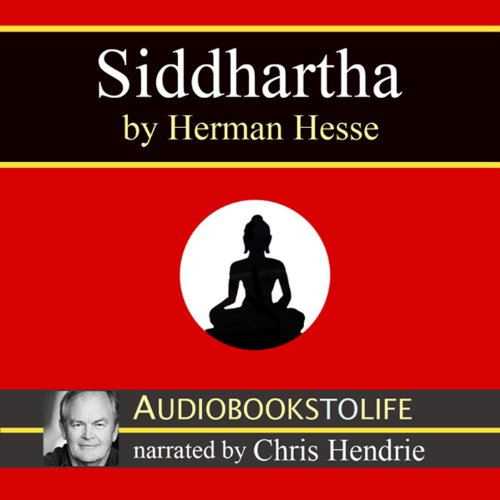 Siddhartha                   By:                                                                                                                                 Hermann Hesse,                                                                                        Gunther Olesch - translator,                                                                                        Anke Dreher - translator,                   and others                          Narrated by:                                                                                                                                 Chris Hendrie                      Length: 4 hrs and 14 mins     237 ratings     Overall 4.2