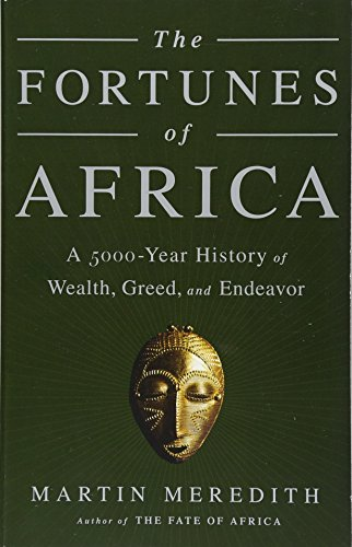 Compare Textbook Prices for The Fortunes of Africa: A 5000-Year History of Wealth, Greed, and Endeavor Illustrated Edition ISBN 9781610396356 by Meredith, Martin