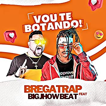 Vou Te Botando (feat. Big Jhow Beat)