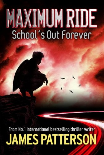 Maximum Ride: School's Out Forever (English Edition)