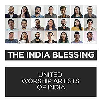 The India Blessing (feat. United Worship Artistis of India)