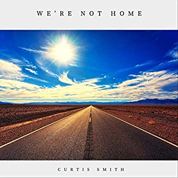 We're Not Home