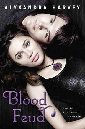 [(Blood Feud )] [Author: Alyxandra Harvey] [Jun-2010]