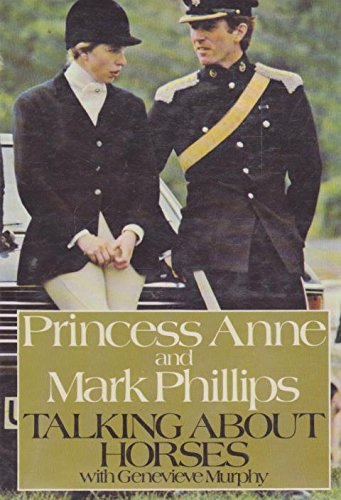 Download Princess Anne and Mark Phillips Talking About Horses 0091280907