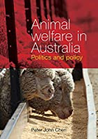 Animal Welfare in Australia: Politics and policy