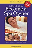 FabJob Guide to Become a Spa Owner (With CD-ROM) (FabJob Guides)