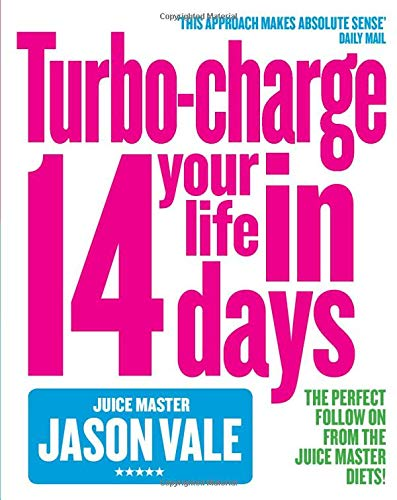 TURBO-CHARGE YOUR LIFE IN 14 DAYS: Turbo-Charge Your Life in 14 Days