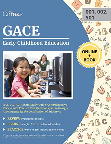 Compare Textbook Prices for GACE Early Childhood Education 001, 002; 501 Exam Study Guide: Comprehensive Review with Practice Test Questions for the Georgia Assessments for the Certification of Educators  ISBN 9781635308617 by Cirrus