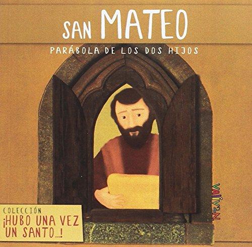 San Mateo: Parábola de los dos hijos (Hubo una vez un santo...)