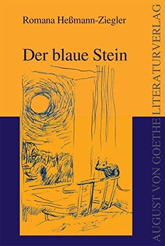 Der blaue Stein: Abenteuerroman (August von Goethe Literaturverlag)