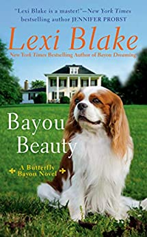 Bayou Beauty (Butterfly Bayou Book 4) by [Lexi Blake]