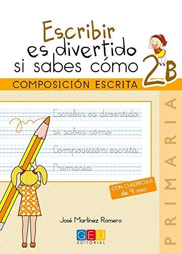 Escribir es divertido si sabes como. Cuaderno 2B / Editorial GEU / 2º Primaria / Mejora la composición escrita / Recomendado como repaso
