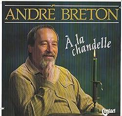 Andre Breton: A La Chandelle LP VG++/NM Canada Contact CO-8715 RARE