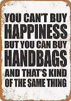 165新しいブリキの看板あなたは幸せを買うことはできませんが、あなたはハンドバッグを買うことができますアルミニウム金属の看板壁の装飾8x12インチ