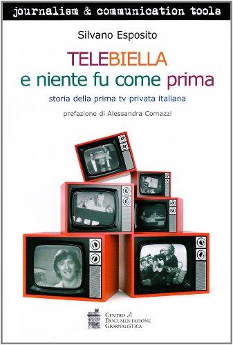 Telebiella e niente fu più come prima. Storia della prima tv privata italiana
