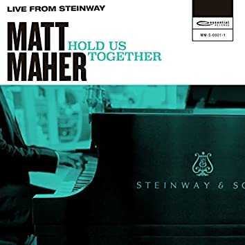 Hold Us Together (Live from Steinway)