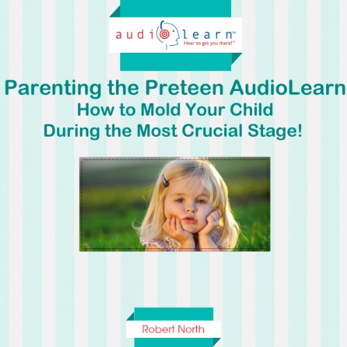 Parenting the Preteen audiobook cover art