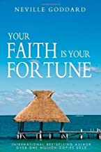 Your Faith Is Your Fortune by Neville Goddard (May 19 2010)