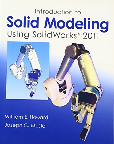 Introduction to Solid Modeling Using SolidWorks 2011