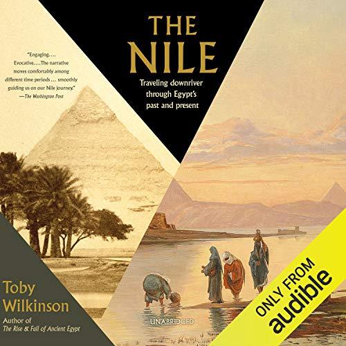 Page de couverture de The Nile: Travelling Downriver Through Egypt's Past and Present