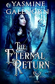 The Eternal Return (The Wild Hunt Book 10) by [Yasmine Galenorn]