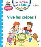 Les histoires de P'tit Sami Maternelle (3-5 ans) Vive les crêpes
