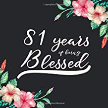 81 Years Of Being Blessed: Guest Book For 81 yr Old Birthday Party -  Cute Keepsake Memory Book For Party Guests to Leave Signatures, Notes and Wishes in - 81st Birthday Guest Book For Women