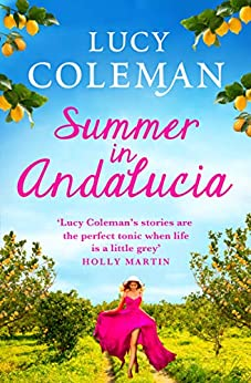 Summer in Andalucía: The perfect escapist, romantic read for 2021 (English Edition) par [Lucy Coleman]
