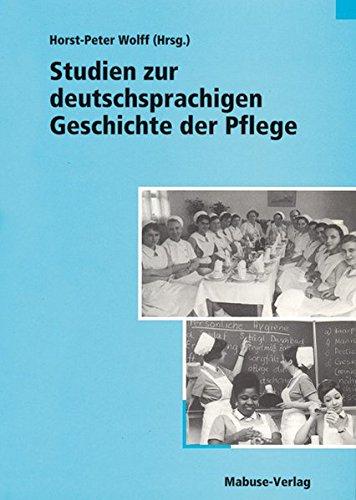 Studien zur deutschsprachigen Geschichte der Pflege