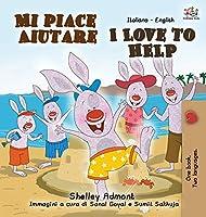Mi piace aiutare I Love to Help: Italian English Bilingual Book (Italian English Bilingual Collection)