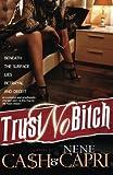 Trust No Bitch by Ca$h (2013-07-25)