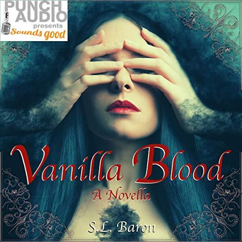 Vanilla Blood: A Novella Audiobook By S.L. Baron cover art