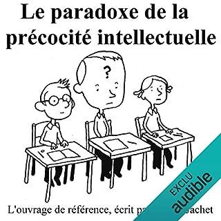 Le paradoxe de la précocité intellectuelle                   De :                                                                                                                                 Daniel Jachet                               Lu par :                                                                                                                                 Frédéric Touzelet                      Durée : 3 h et 49 min     7 notations     Global 3,3