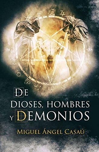 De dioses, hombres y demonios: la novela más adictiva del año ...