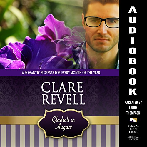 Gladioli in August: A Romantic Suspense for Every Month of the Year  audiobook cover art