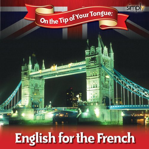 English on the Tip of Your Tongue: For French Speakers audiobook cover art