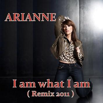 I Am What I Am (Remix 2011)
