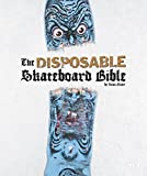Press, G: Disposable Skateboard Bible: A Skateboard Collector's Bible - Sean Cliver