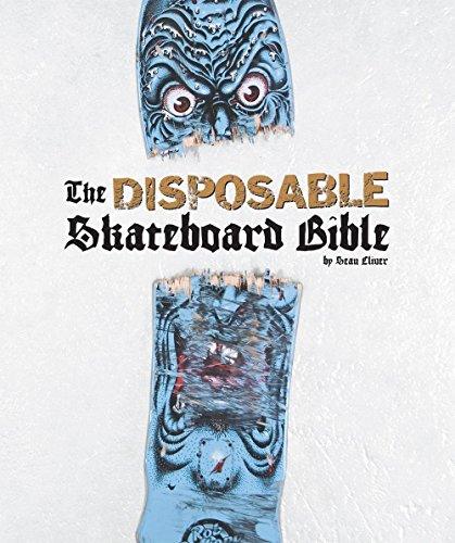 Disposable Skateboard Bible: 10th Anniversary Edition