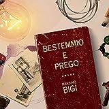Bestemmio E Prego