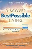 Discover BestPossible Living: Always a Way, Never too late (The BestPossible Series) (Volume 1)