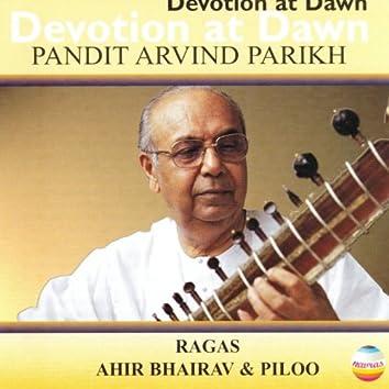 Devotion at Dawn: Ragas, Ahir Bhairav & Piloo