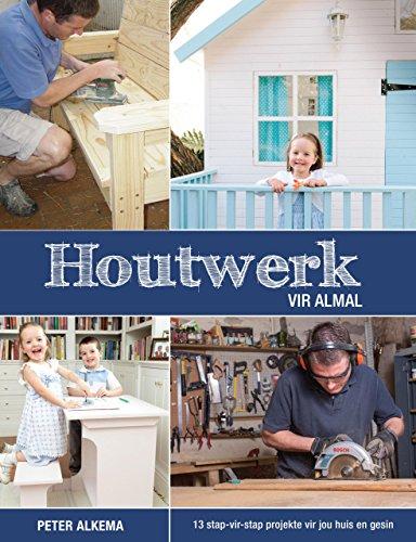Houtwerk vir almal (Afrikaans Edition)