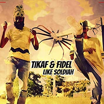 Like Soldiah (feat. Fidel Nadal)