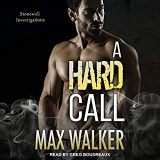A Hard Call     Stonewall Investigations Series, Book 1              By:                                                                                                                                 Max Walker                               Narrated by:                                                                                                                                 Greg Boudreaux                      Length: 7 hrs and 5 mins     11 ratings     Overall 4.3