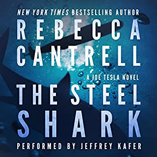 The Steel Shark     Joe Tesla, Book 4              Written by:                                                                                                                                 Rebecca Cantrell                               Narrated by:                                                                                                                                 Jeffrey Kafer                      Length: 7 hrs and 53 mins     Not rated yet     Overall 0.0